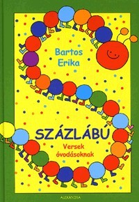 Bartos Erika: Százlábú - Versek óvodásoknak